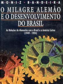 Capa do livro 'O Milagre Alemão e o Desenvolvimento do Brasil', de Moniz Bandeira